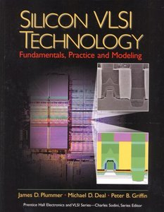 Silicon VLSI Technology: Fundamentals, Practice, and Modeling-cover