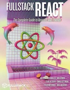 Fullstack React: The Complete Guide to ReactJS and Friends-cover