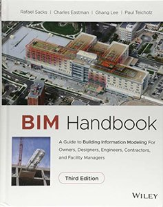 BIM Handbook: A Guide to Building Information Modeling for Owners, Designers, Engineers, Contractors, and Facility Managers3/e-cover