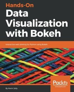 Hands-On Data Visualization with Bokeh: Interactive web plotting for Python using Bokeh-cover
