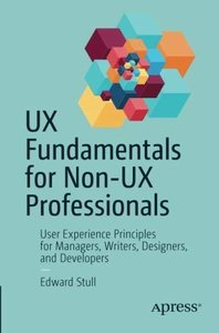 UX Fundamentals for Non-UX Professionals: User Experience Principles for Managers, Writers, Designers, and Developers-cover