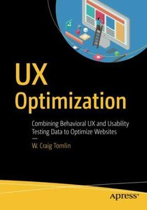 UX Optimization: Combining Behavioral UX and Usability Testing Data to Optimize Websites-cover