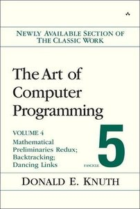 Art of Computer Programming, Volume 4B, Fascicle 5: The: Mathematical Preliminaries Redux; Backtracking; Dancing Links-cover