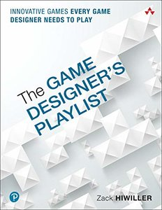 The Game Designer's Playlist: Innovative Games Every Game Designer Needs to Play-cover