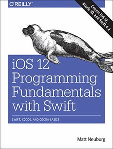 iOS 12 Programming Fundamentals with Swift: Swift, Xcode, and Cocoa Basics-cover
