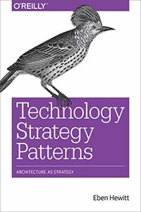 Technology Strategy Patterns: Architecture as Strategy-cover