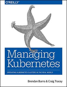 Managing Kubernetes: Operating Kubernetes Clusters in the Real World-cover