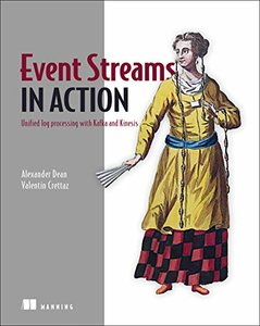 Event Streams in Action: Unified log processing with Kafka and Kinesis-cover