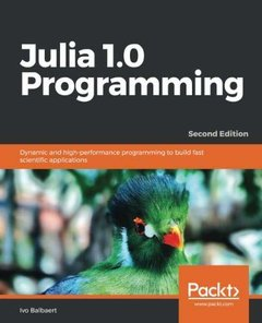 Julia 1.0 Programming - Second Edition: Quick start to your Data Science projects-cover