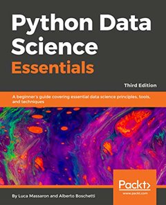 Python Data Science Essentials - Third Edition: A beginner's guide covering essential data science principles, tools, and techniques-cover
