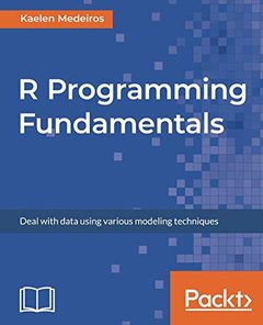 R Programming Fundamentals: Deal with data using various modeling techniques-cover