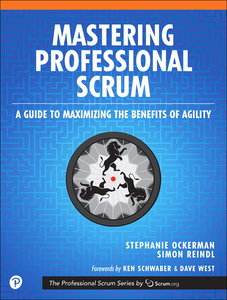 Mastering Professional Scrum: Coaches' Notes for Busting Myths, Solving Challenges, and Growing Agility-cover