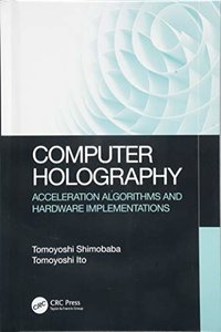 Computer Holography: Acceleration Algorithms and Hardware Implementations-cover