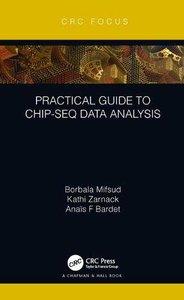 Practical Guide to ChIP-seq Data Analysis (Focus Computational Biology Series)