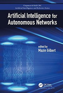 Artificial Intelligence for Autonomous Networks (Chapman & Hall/CRC Artificial Intelligence and Robotics Series)