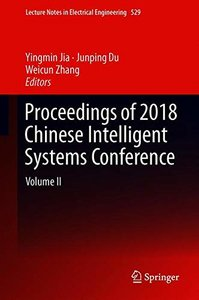 Proceedings of 2018 Chinese Intelligent Systems Conference: Volume II (Lecture Notes in Electrical Engineering)-cover