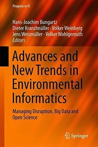 Advances and New Trends in Environmental Informatics: Managing Disruption, Big Data and Open Science (Progress in IS)-cover