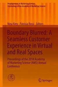 Boundary Blurred: A Seamless Customer Experience in Virtual and Real Spaces: Proceedings of the 2018 Academy of Marketing Science (AMS) Annual ... of the Academy of Marketing Science)-cover