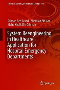 System Reengineering in Healthcare: Application for Hospital Emergency Departments (Studies in Systems, Decision and Control)-cover