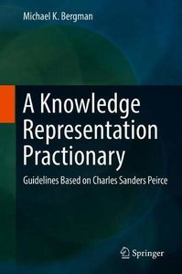A Knowledge Representation Practionary: Guidelines Based on Charles Sanders Peirce-cover