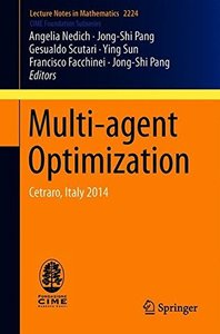 Multi-agent Optimization: Cetraro, Italy 2014 (Lecture Notes in Mathematics)-cover