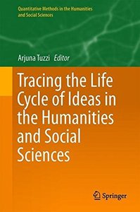 Tracing the Life Cycle of Ideas in the Humanities and Social Sciences (Quantitative Methods in the Humanities and Social Sciences)-cover