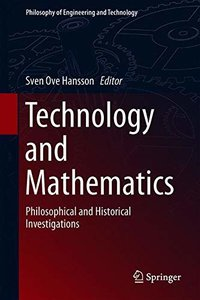 Technology and Mathematics: Philosophical and Historical Investigations (Philosophy of Engineering and Technology)-cover