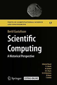 Scientific Computing: A Historical Perspective (Texts in Computational Science and Engineering)-cover