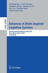 Advances in Brain Inspired Cognitive Systems: 9th International Conference, BICS 2018, Xi'an, China, July 7-8, 2018, Proceedings (Lecture Notes in Computer Science)-cover