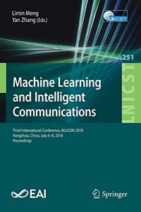 Machine Learning and Intelligent Communications: Third International Conference, MLICOM 2018, Hangzhou, China, July 6-8, 2018, Proceedings (Lecture ... and Telecommunications Engineering)-cover