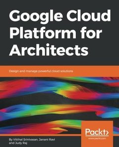 Google Cloud Platform for Architects: Design and manage powerful cloud solutions-cover