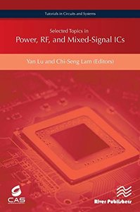 Selected Topics in Power, RF, and Mixed-Signal ICs (Tutorials in Circuits and Systems)-cover