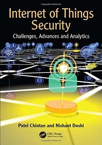 Internet of Things Security: Challenges, Advances, and Analytics-cover