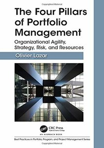 The Four Pillars of Portfolio Management: Organizational Agility, Strategy, Risk, and Resources (Best Practices in Portfolio, Program, and Project Management)-cover