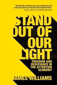 Stand out of our Light: Freedom and Resistance in the Attention Economy-cover