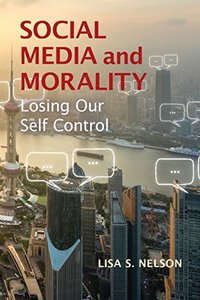 Social Media and Morality: Losing our Self Control-cover