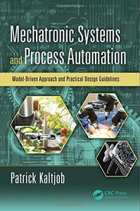 Mechatronic Systems and Process Automation: Model-Driven Approach and Practical Design Guidelines-cover