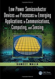 Low Power Semiconductor Devices and Processes for Emerging Applications in Communications, Computing, and Sensing (Devices, Circuits, and Systems)-cover