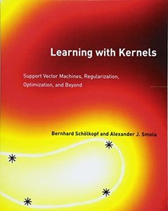 Learning with Kernels: Support Vector Machines, Regularization, Optimization, and Beyond (Adaptive Computation and Machine Learning)-cover
