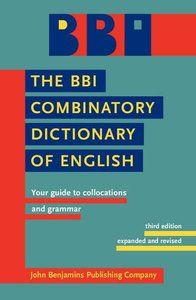 The BBI Combinatory Dictionary of English: Your guide to collocations and grammar.-cover