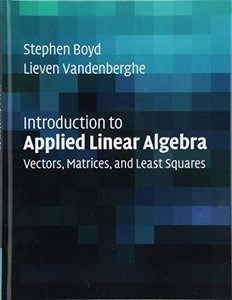 Introduction to Applied Linear Algebra: Vectors, Matrices, and Least Squares (Hardcover)-cover