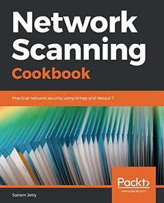 Network Scanning Cookbook: Practical network security using Nmap and Nessus 7-cover