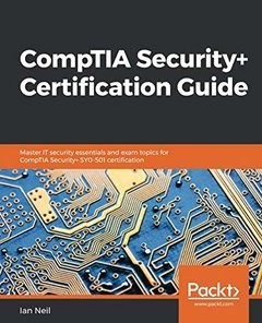 CompTIA Security+ Certification Guide: Master IT security essentials and exam topics for CompTIA Security+ SY0-501 certification-cover