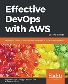 Effective DevOps with AWS: Implement continuous delivery and integration in the AWS environment, 2nd Edition-cover