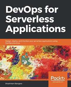 DevOps for Serverless Applications: Design, deploy, and monitor your serverless applications using DevOps practices-cover