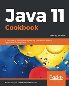 Java 11 Cookbook: A definitive guide to learning the key concepts of modern application development, 2nd Edition-cover