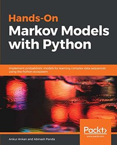 Hands-On Markov Models with Python: Implement probabilistic models for learning complex data sequences using the Python ecosystem-cover