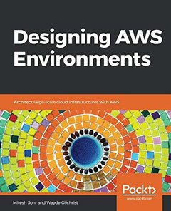 Designing AWS Environments: Architect large-scale cloud infrastructures with AWS-cover