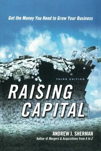 Raising Capital: Get the Money You Need to Grow Your Business-cover