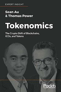 Tokenomics: The Crypto Shift of Blockchains, ICOs, and Tokens-cover